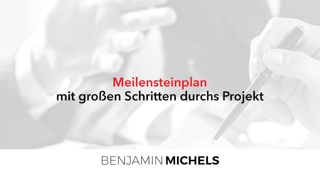 Meilensteinplan – mit großen Schritten durchs Projekt