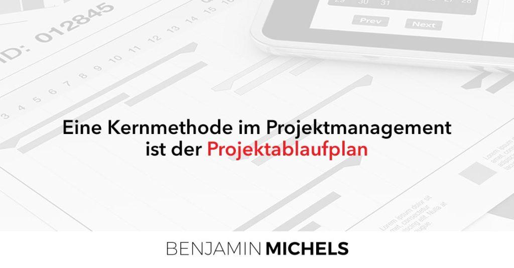 Eine Kernmethode im Projektmanagement ist der Projektablaufplan