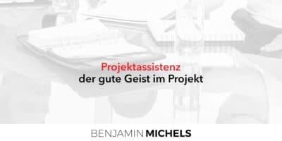 Projektassistenz - der gute Geist im Projekt