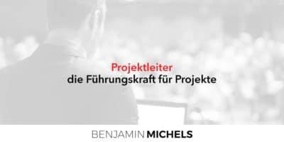 Der Projektleiter - die Führungskraft für Projekte