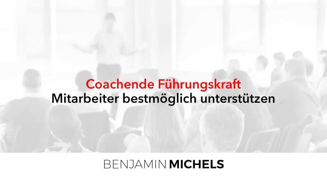 Coachende Führungskraft – Mitarbeiter bestmöglich unterstützen