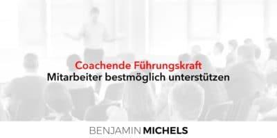 Coachende Führungskraft - Mitarbeiter bestmöglich unterstützen
