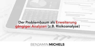 Der Problembaum als Erweiterung gängiger Analysen (z.B. Risikoanalyse)