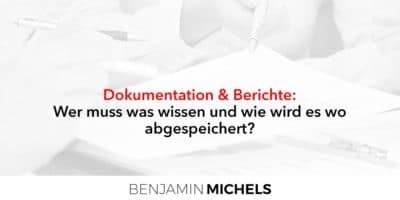 Dokumentation & Berichte - Wer muss was wissen und wie wird es wo abgespeichert?
