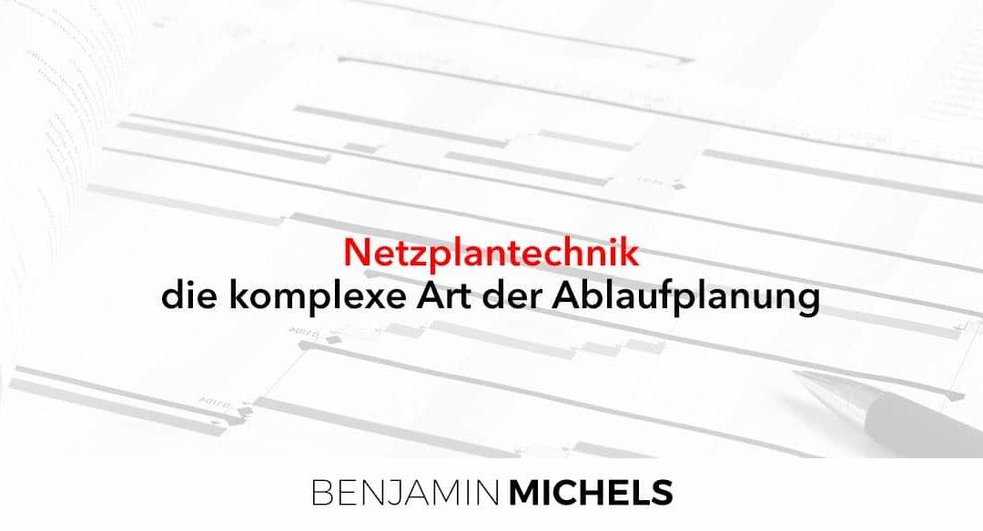 Netzplantechnik – die komplexe Art der Ablaufplanung