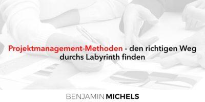 Projektmanagement Methoden - den richtigen Weg durchs Labyrinth finden