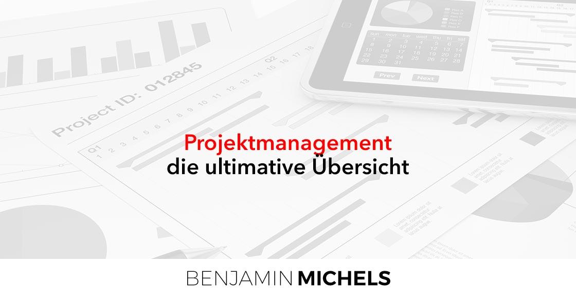 Projektmanagement – die ultimative Übersicht