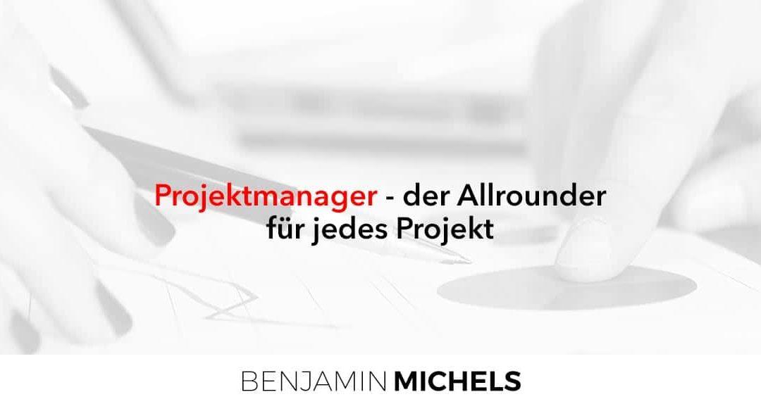 Projektmanager – der Allrounder für jedes Projekt