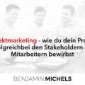 Projektmarketing - wie du dein Projekt erfolgreich bei den Stakeholdern und Mitarbeitern bewirbst