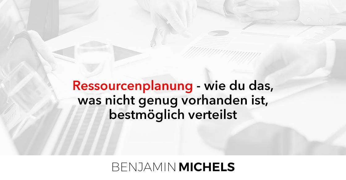 Ressourcenplanung - wie du das, was nicht genug vorhanden ist, bestmöglich verteilst