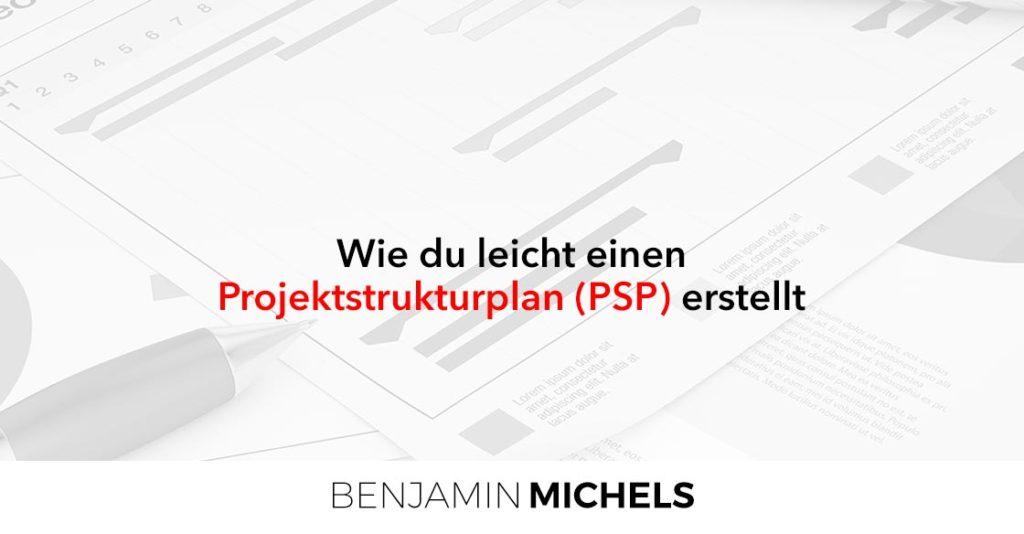 Wie du leicht einen Projektstrukturplan (PSP) erstellt