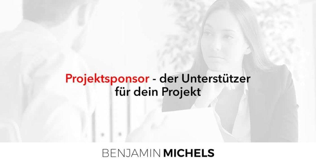 Projektsponsor - der Unterstützer für dein Projekt