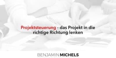 Projektsteuerung - das Projekt in die richtige Richtung lenken