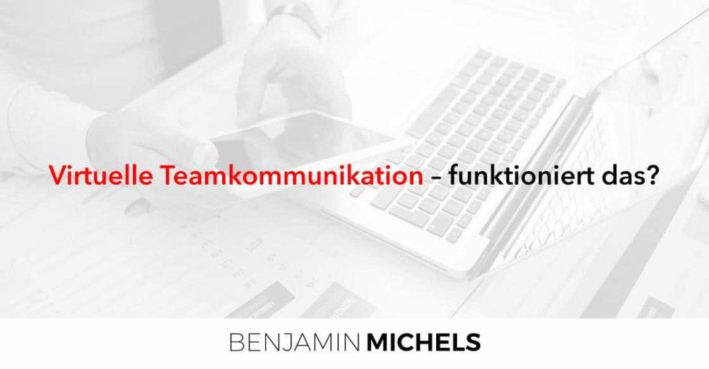 Virtuelle Teamkommunikation – Funktioniert das?