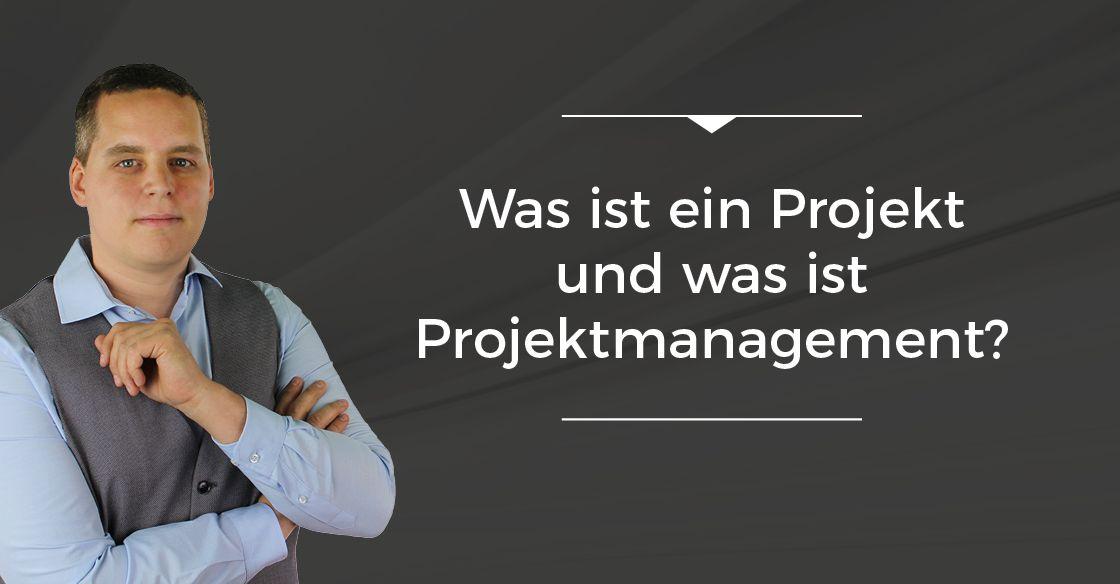 Folge 002 // Was ist ein Projekt und was ist Projektmanagement?