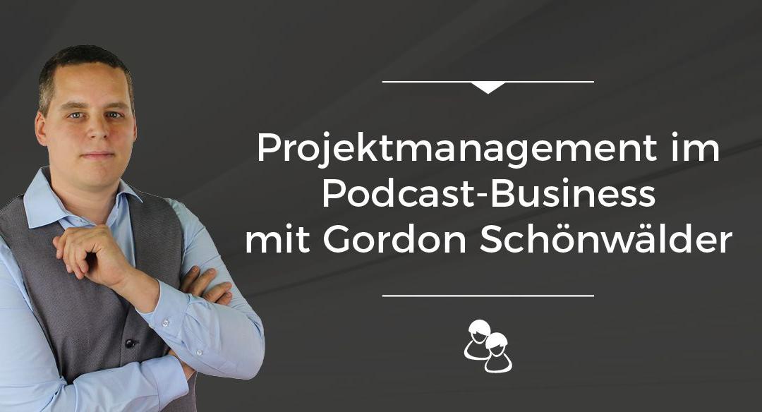 Folge 003 // Projektmanagement im Podcast-Business mit Gordon Schönwälder