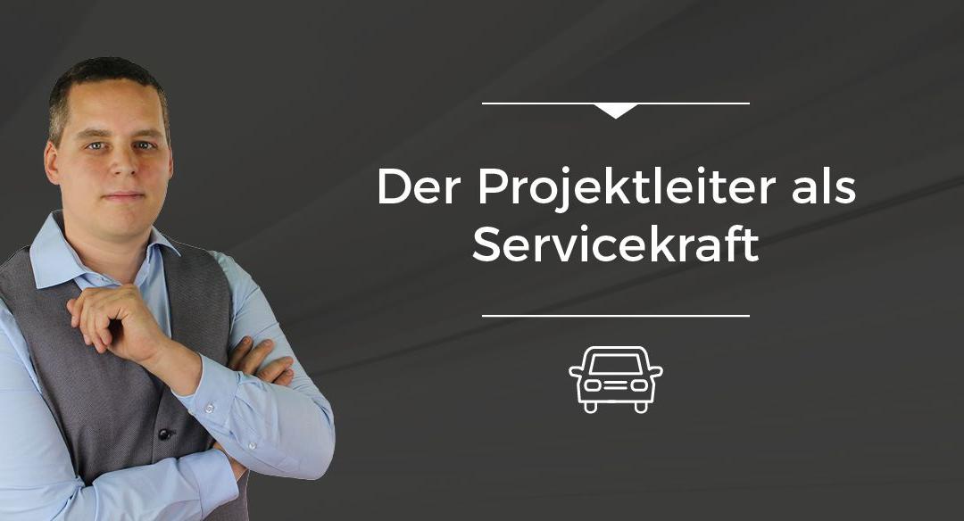 Folge 005 // Der Projektleiter als Servicekraft [On The Road]