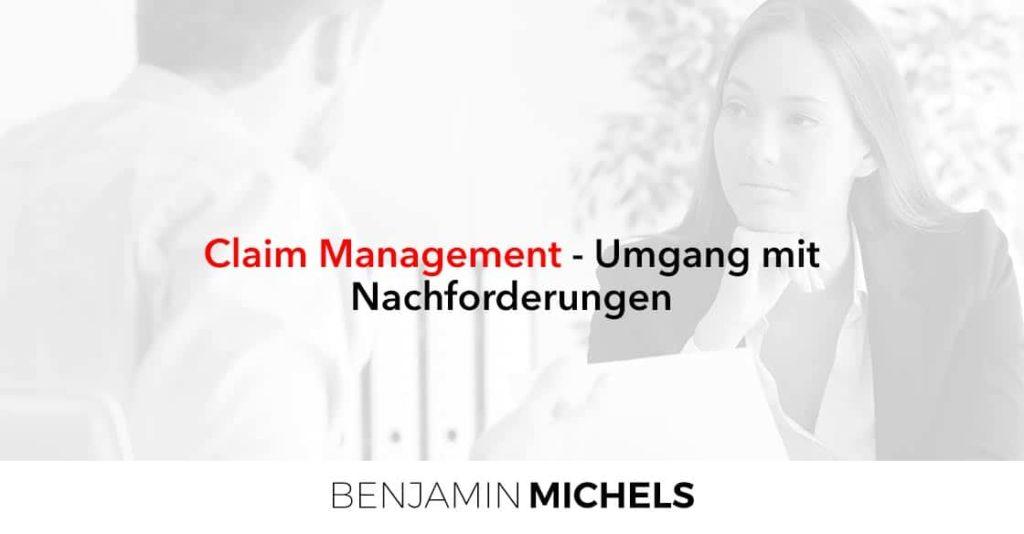 Claim Management - Umgang mit Nachforderungen