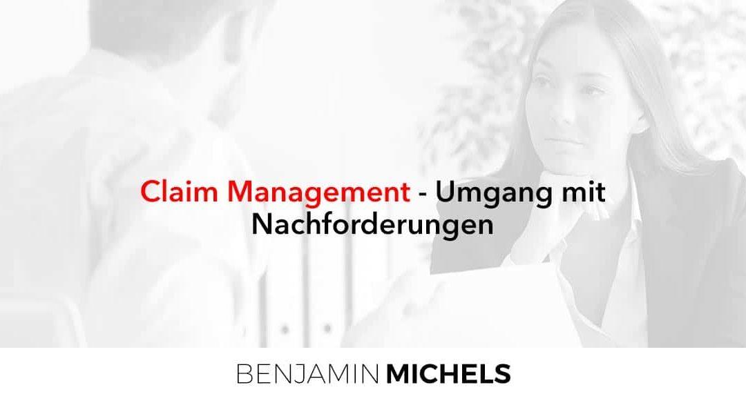Claim Management – Umgang mit Nachforderungen