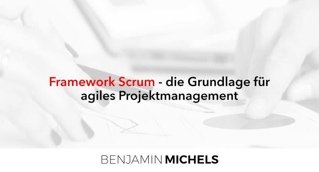 Framework Scrum – die Grundlage für agiles Projektmanagement