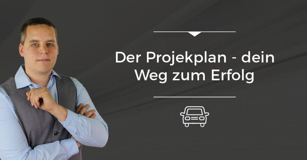 Der Projektplan - dein Weg zum Erfolg [On The Road]