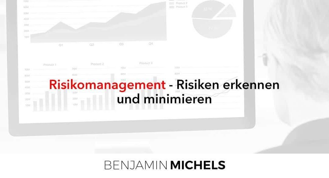 Risikomanagement – Risiken erkennen und minimieren