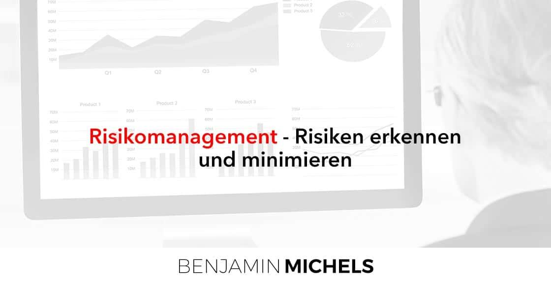 Risikomanagement - Risiken erkennen und minimieren