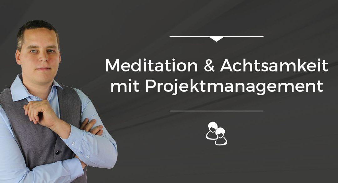 Folge 011 // Meditation und Achtsamkeit mit Projektmanagement