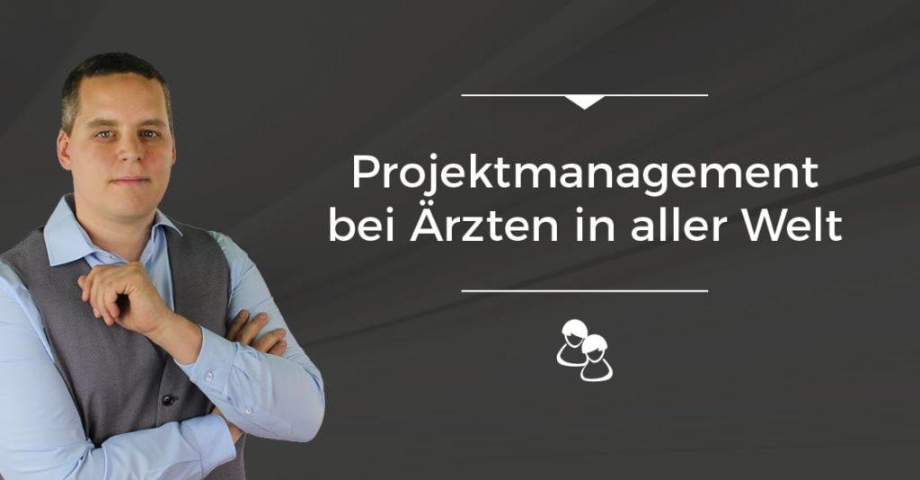 Projektmanagement bei Ärzten in aller Welt