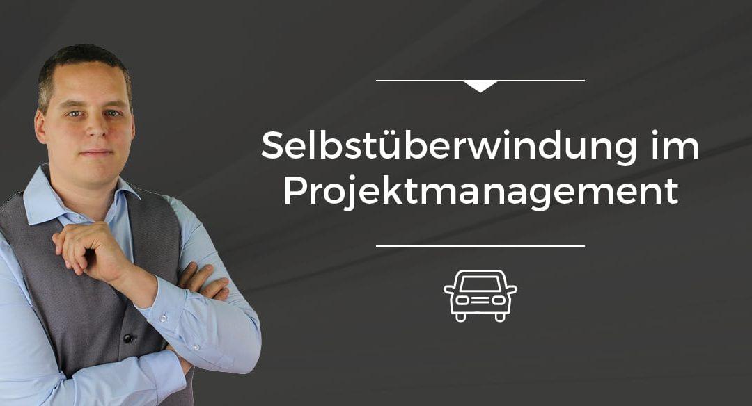 Folge 014 // Selbstüberwindung im Projektmanagement [On The Road]