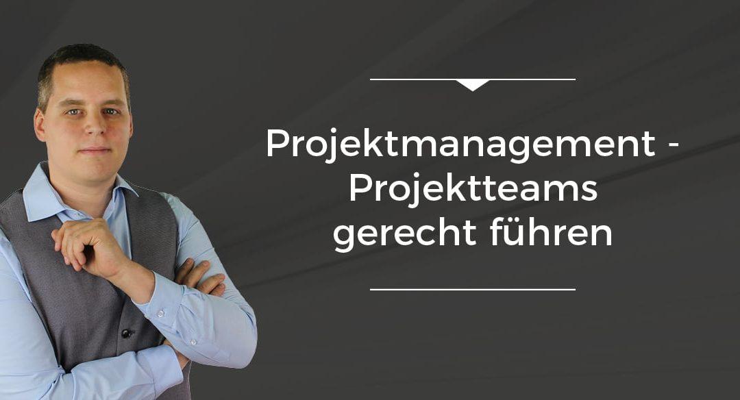 Folge 019 // Projektmanagement – Projektteams gerecht führen