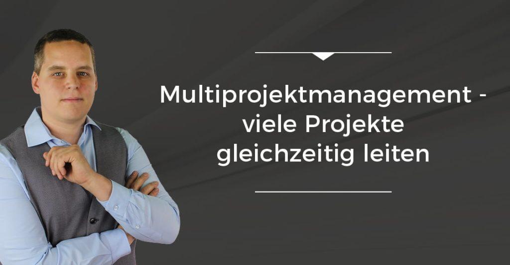 Multiprojektmanagement - viele Projekte gleichzeitig leiten